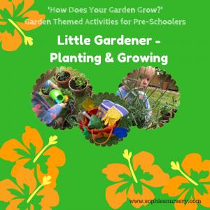 Garden Themed Activities for Pre-Schoolers: Little Gardener – Planting & Growing