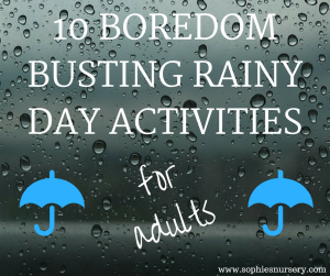 10 Boredom Busting Rainy Day Activities for Adults