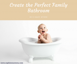 How to Create the Perfect Family Bathroom in 6 Easy Steps