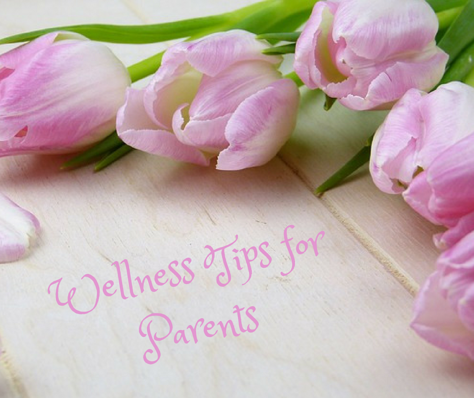 wellness tips for parents