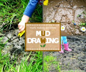 Mark Making Activities – Mud Drawing: Outdoor Classroom Day #DirtIsGood