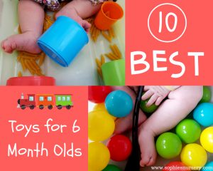 10 Best Toys for 6 Month Olds: Supporting Babies' Development