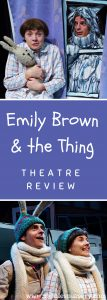 EMILY BROWN & THE THING REVIEW